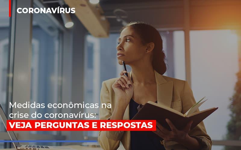 medidas-economicas-na-crise-do-corona-virus - Medidas econômicas na crise do coronavírus: veja perguntas e respostas