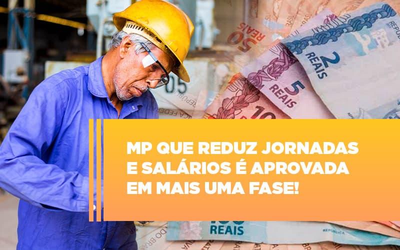 mp-que-reduz-jornadas-e-salarios-e-aprovada-em-mais-uma-fase - MP que reduz jornadas e salários é aprovada em mais uma fase!