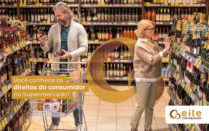 Voceconheceosdireitosdoconsumidornosupermercado Post (1) - contabilidade em João Pessoa - Paraíba | Eite Contabilidade - Direitos Do Consumidor: Quais Os Supermercados Precisam Se Atentar?